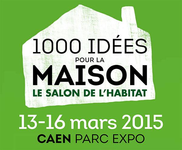 1000 idées pour la maison, le salon de l'habitat 2015 à Caen